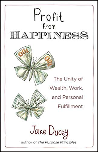 Profit From Happiness Jake Ducey book cover