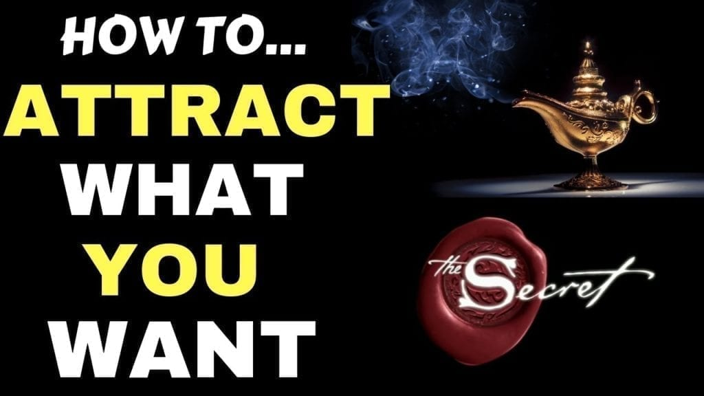 HOW TO ATTRACT WHAT YOU WANT IN YOUR LIFE  (Law of Attraction)