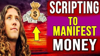 THE LAW OF ATTRACTION : SCRIPTING to Manifest Money Using The Law of Attraction Money (WOW!!)