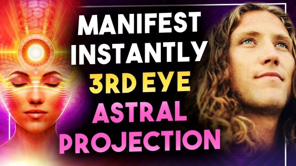 MANIFEST INSTANTLY USING THIRD EYE ASTRAL PROJECTION  ???   Law of Attraction Secrets