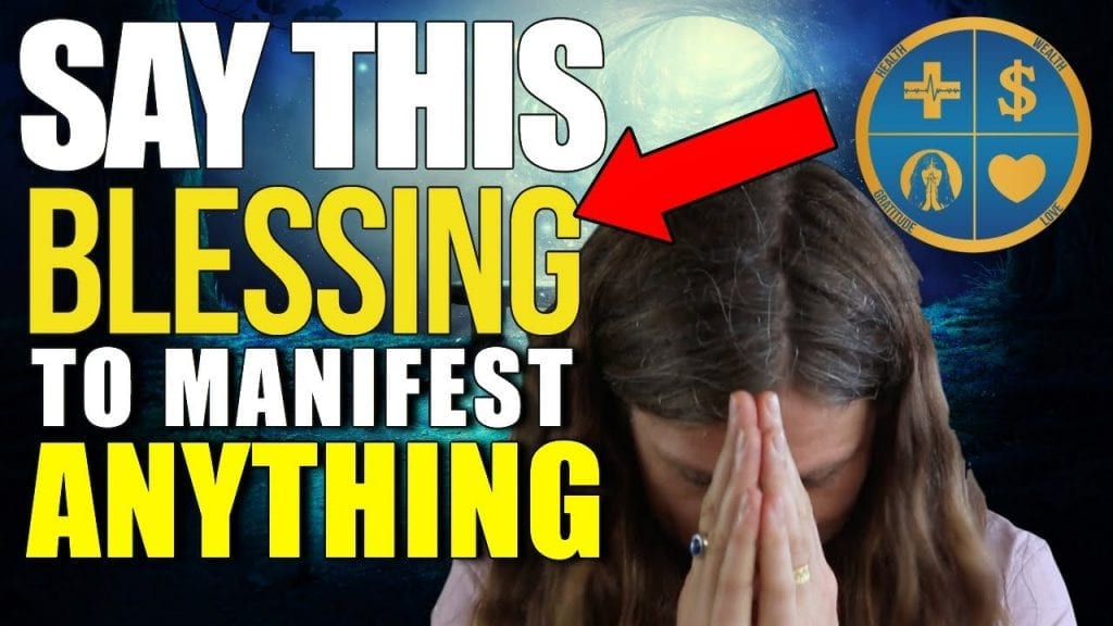 Say This Blessing To Manifest Anything - Law Of Attraction For Health, Wealth, Love and Gratitude