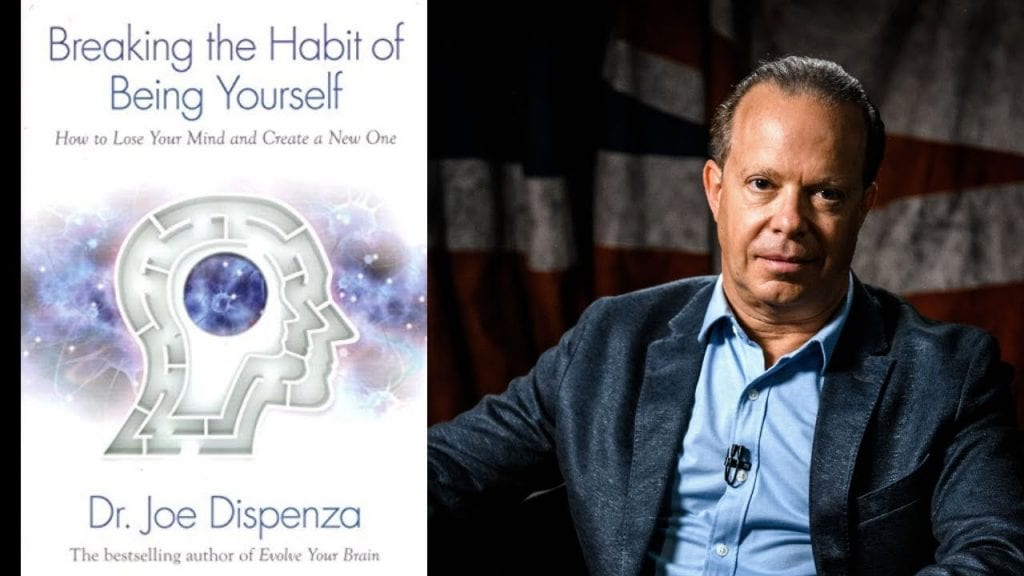 Breaking The Habit of Being Yourself - #1 Best Ideas - Dr. Joe Dispenza
