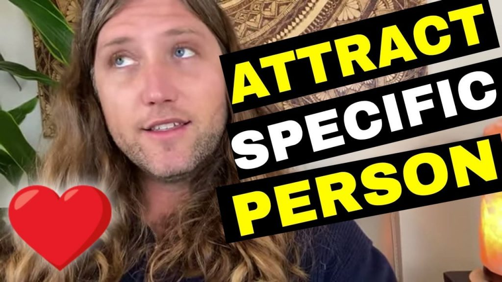 Attract A Specific Person Into Your Life INSTANTLY | How I Did It!! (Law of Attraction)